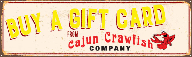 Buy a Gift Card from Cajun Crawfish Company